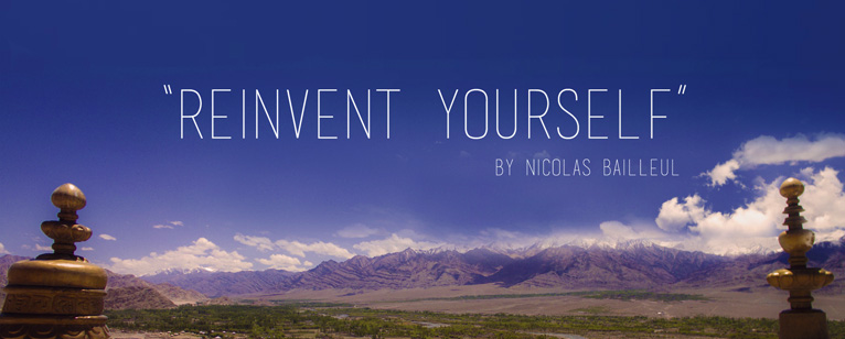 Ladakh et « Reinvent Yourself »