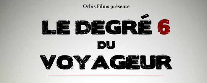 Film-documentaire: Le degrè 6 du voyageur: Interview du réalisateur Nicolas Gans